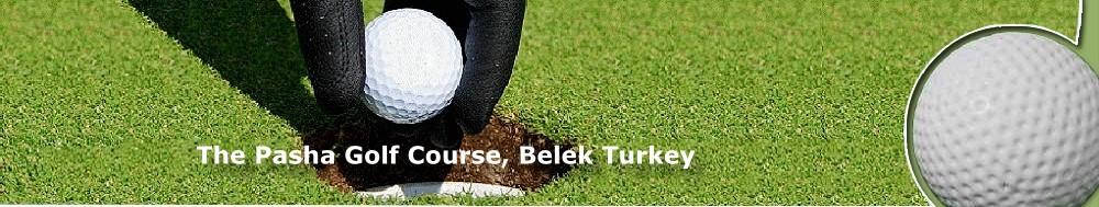 The Pasha Golf Course - Belek