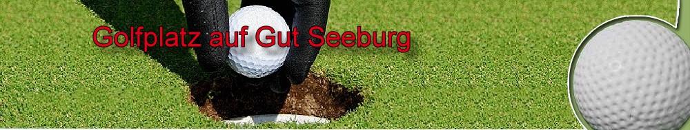 Golfplatz auf Gut Seeburg